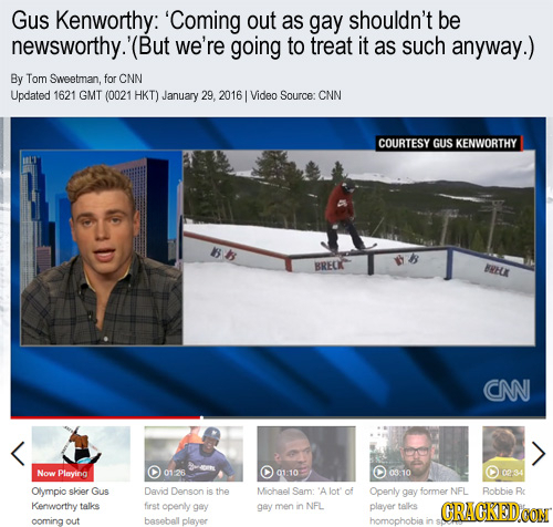 Gus Kenworthy: 'Coming out as gay shouldn't be newsworthy.'(But we're going to treat it as such anyway.) By Tom Sweetman, for CNN Updated 1621 GMT (00