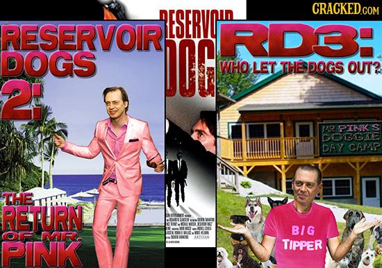 ESERVOH RESERVOIR RDB: DOGS DIG WHO LET THE DOGS OUT? 2I 4R PTATK S GORIE DAY CAMAP THE RETURN EMIT OR E BEE et TESL BIG OF IMR PINK SAN TIPPER