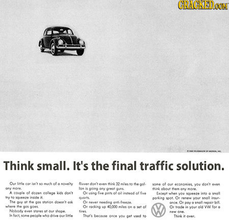 CRACKEDOON Think small. It's the final traffic solution. Oi Sale cof he'y s0 much of a novelry livver d' eves 4 32 milesto the gol of ouf ecofonilet y