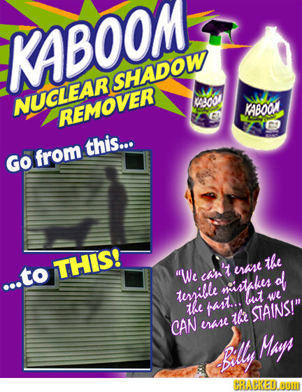 KABOOM SHADOW NUCLEAR cood KABOOA REMOVER this... Go from THIS! the 'We ran't erase ol ..to terrille miistakes but we the bast.., the STAINS! CAN es