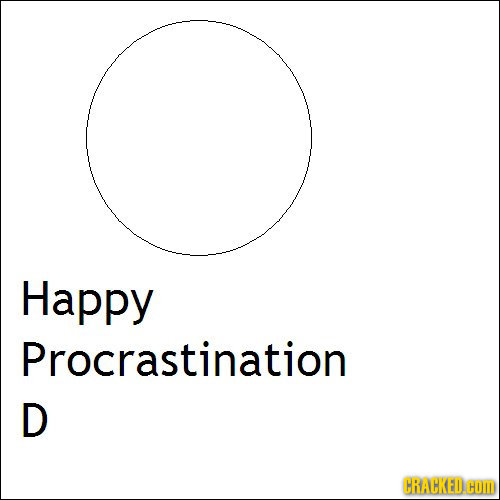 Happy Procrastination D CRACKED. COM