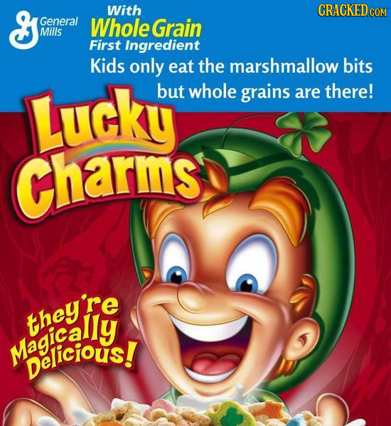 G With CRACKEDco General Whole Grain Mills First Ingredient Kids only eat the marshmallow bits Lucky but whole grains are there! Charms they're Magica