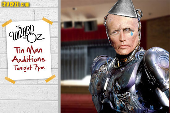 CRACKED.coM Te WZZRRD of Oz Z. Tin Man Auditions Tonight pm