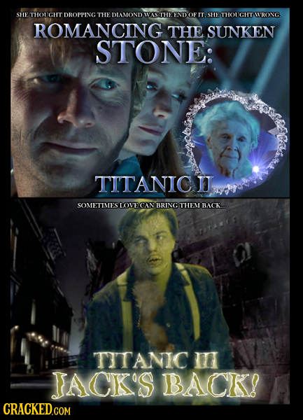 SHE THOUGH DROPPINGTHE DIAMOND WASTHE END OF IT. SHE THOUGE WVRONG ROMANCING THE SUNKEN STONE: TITANIC JI SOMETINESLOVE CAN BRING THEN BACK.. TITANIC