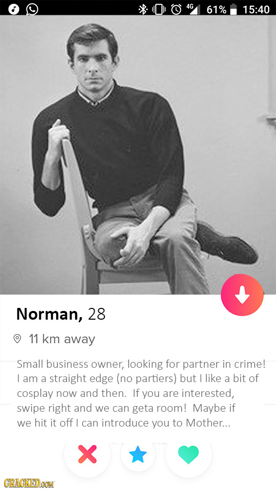 4G 61% 15:40 Norman, 28 11 km away Small business owner, looking for partner in crime! I am a straight edge (no partiers) but like a bit of cosplay no