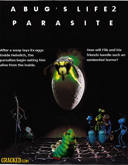 ABUG'S LIFE2 PARASITE After wasp lays its eggs How will Flik and his a inside Heimlich, the friends handle such an parasites begin eating him existent