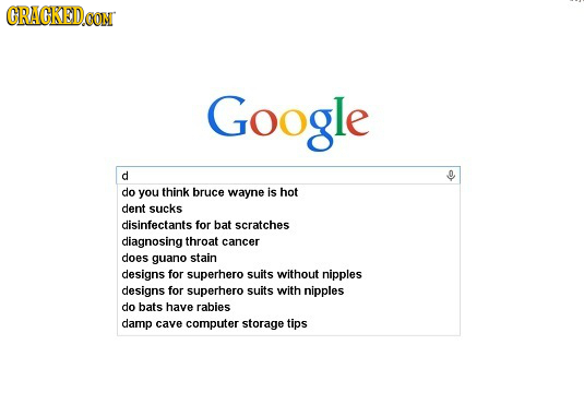CRACKEDCON Google d do you think bruce wayne is hot dent sucks disinfectants for bat scratches diagnosing throat cancer does guano stain designs for s
