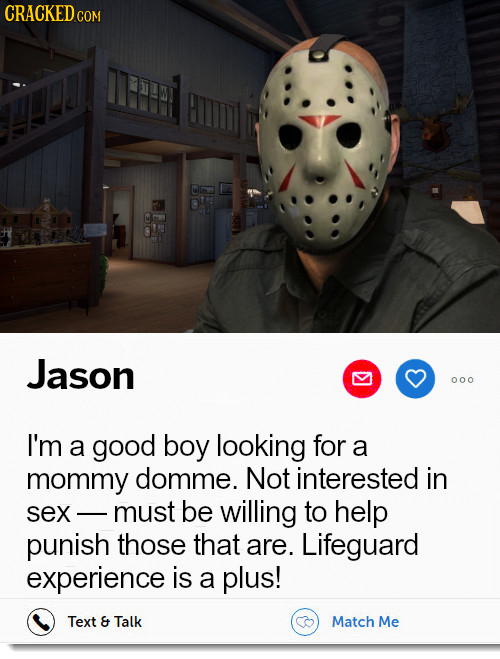 CRACKEDc COM Jason 000 I'm a good boy looking for a mommy domme. Not interested in sex - must be willing to help punish those that are. Lifeguard expe