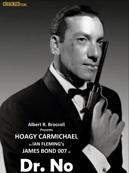 Albert R. Broccoli Presents HOAGY CARMICHAEL IAN FLEMING'S As JAMES BOND 007 in Dr. No