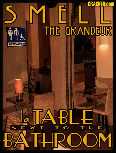 SMEL CRACKED.COM L t THE GRANDEUR FNWOMEN la TABLE NEXT THE BATHROOM