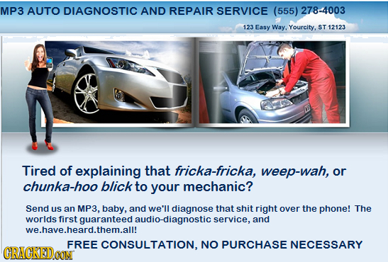 MP3 AUTO DIAGNOSTIC AND REPAIR SERVICE (555) 278-4003 123 Easy Way. Yourcity, ST 12123 Tired of explaining that fricka-fricka, weep-wah, or chunka-hoo
