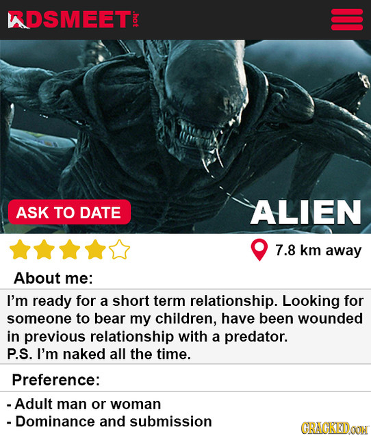 RDSMEET o ASK TO DATE ALIEN 7.8 km away About me: I'm ready for a short term relationship. Looking for someone to bear my children, have been wounded