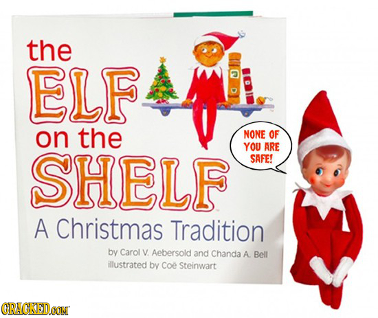 the ELF on the NONE OF SHELF YOU ARE SAFE! A Christmas Tradition by Carol V. Aebersold and Chanda A Bell illustrated by Coe Steinwart CRACKEDCON