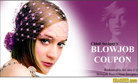 Chloe Sevigny's BLOWJOB COUPON Redeemable for one (1) blowjob from Chloe Sevigny RAKED.Om