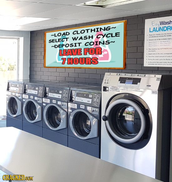 Ery Wash LAUNDR CLOTHINGO ~LOAD CYCLE WASH SELECT COINS~ ~DEPOSIT LEAVE FOR 7HOURS W5 SE CRACKEDCON