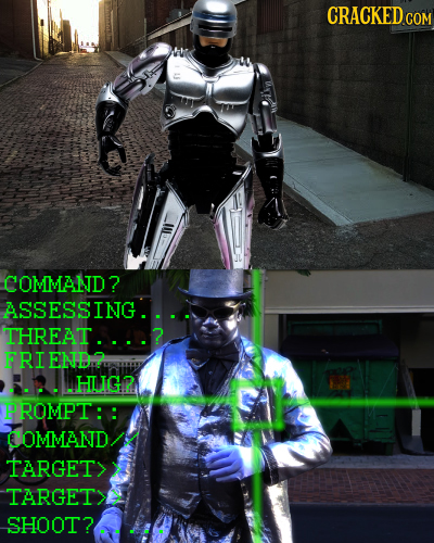 CRACKED cO COM COMMAND? ASSESSING. .. THREAT.. FRIEND? HLIG? PROMPT:: COMMAND TARGETY TARGET SHOOT?