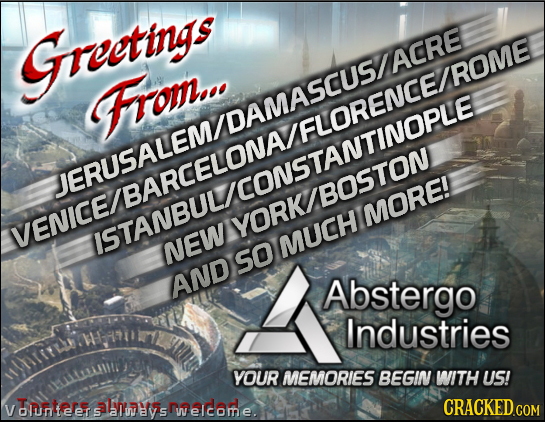 groetings ROME From... DAMASCUSLA mmACLONCAND MOREI VENICE NEWAYORKIBOSTON MUCH SO AND Abstergo Industries YOUR MEMORIES BEGIN WITH US! Dunteerers alu