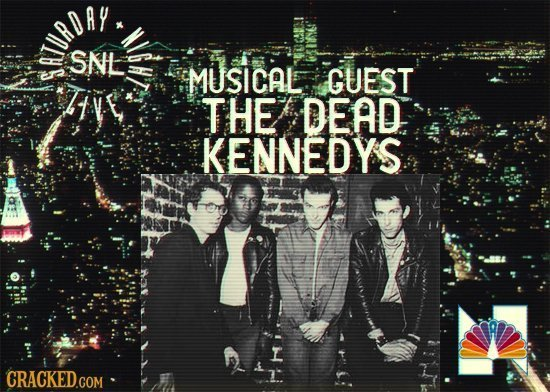 IURDAY SNL MUSICAL GUEST Live THE DEAD KENNEDYS CRACKED.COM