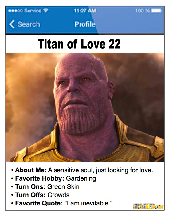 0 Sordc 1127 AM 100 X Search Profile Titan of Love 22 .About Me: A sensitive soul, just looking for love. Favorite Hobby: Gardening Turn Ons: Green Sk