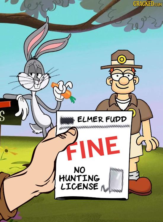 CRACKED COM S ELMER FUDD FINE NO HUNTING LICENSE