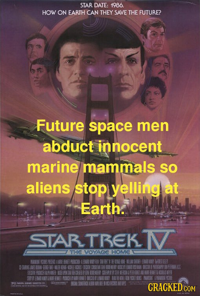 STAR DATE: 1986. HOW ON EARTH CAN THEY SAVE THE FUTURE? Future space men abduct innocent marine mammals so aliens stop yelling at Earth. STARTBEK N TH