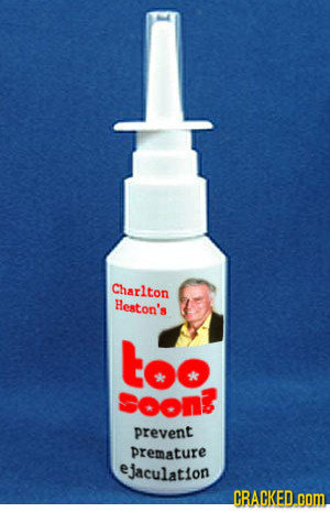 Charlton Heston's too Soon prevent premature ejaculation CRACKED.OOM