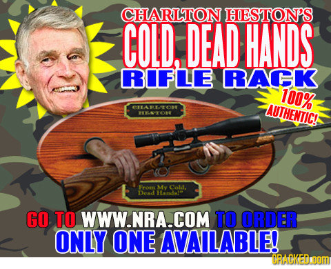 CHARLTON HESTON'S COLD, DEAD HANDS RIFLE RACK 100% e1AREOR AUTHENTIC! TNTON Pros My Cold. Dead HAnd! GO TO WWW.NRA.COM TO ORDER ONLY ONE AVAILABLE! OR