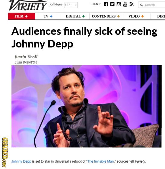 VARIETY 0GD Editions: U.S SIGN IN Search FILM TV- DIGITAL CON'TENDERS VIDEO DIR Audiences finally sick of seeing Johnny Depp Justin Kroll Film Reporte