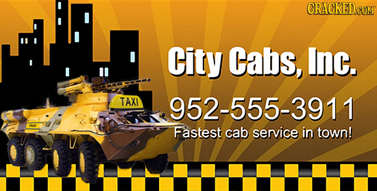 CRACKED City Cabs, Inc. TAXI 952-555-3911 Fastest cab service in town!