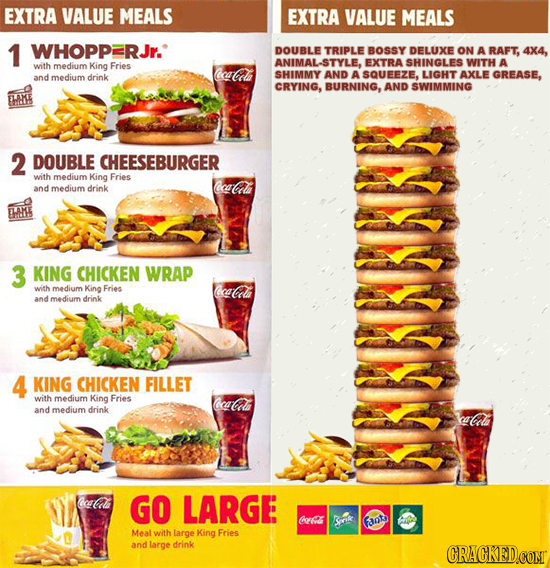 EXTRA VALUE MEALS EXTRA VALUE MEALS 1 WHOPPRJr. DOUBLE TRIPLE BOSSY DELUXE ON A RAFT, 4x4, ANIMAL-STYLE EXTRA SHINGLES WITH A with medium King Fries