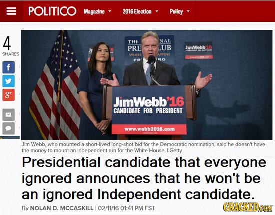 E POLITICO Magazine 2016Election Policy 4 THE NAL PRE LUB JumWebb'16 SHARES WHERE ADENS PR RG f bo JimWebb 16 CANDIDATE FOR PRESIDENT www.webb2016.co