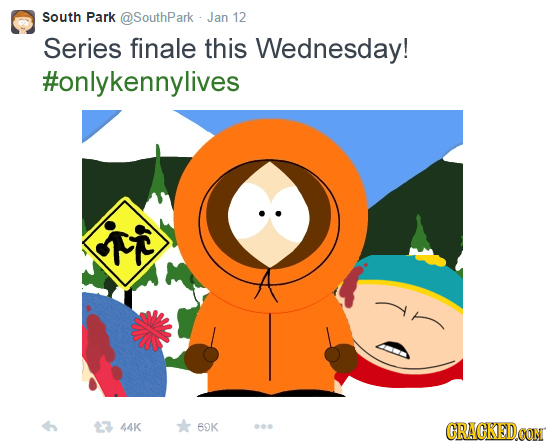 South Park SouthPark Jan 12 Series finale this Wednesday! #onlykennylives 44K 6K 000 CRACKEDCON