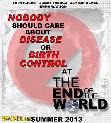 SETH ROGEN JAMES FRANCO JAY BARUCHEL EMMA WATSON NOBODY SHOULD CARE ABOUT DISEASE OR BIRTH CONTROL AT THE ENDO OF THE WRLD GRAGKEDo CON NSUMMER 2013