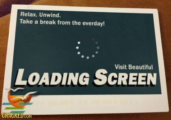 Relax. Unwind. Take a break from the everday! LOADING Visit Beautiful SCREEN