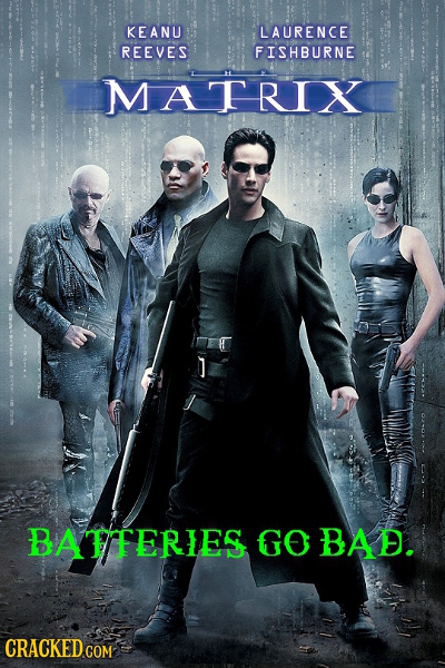 KEANU LAURENCE REEVES FISHBURNE MATRIX BATFERIES GO BAD. CRACKED COM COM