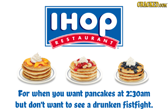 CRACKEDOON HOP RESTAURANT For when you want pancakes at 2:30am but don't want to see a drunken fistfight.