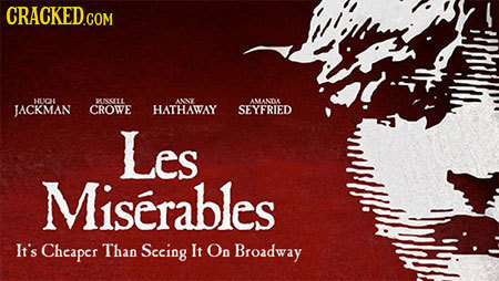 uesoy OLL AT ALANDE JACKMAN CROWE HATHAWAY SEYFRIED Les Miserables It's Chcapcr Than Sccing It On Broadway en