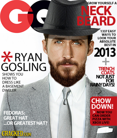 GROW YOURSELF A NECK BEARD 1337 EASY WAYS TO LOOK YOUR ABSOLUTE BEST IN X 2013 RYAN + GOSLING TRENCH COATS SHOWS YOU NOTJUST HOW TO FOR DRESS LIKE RAI
