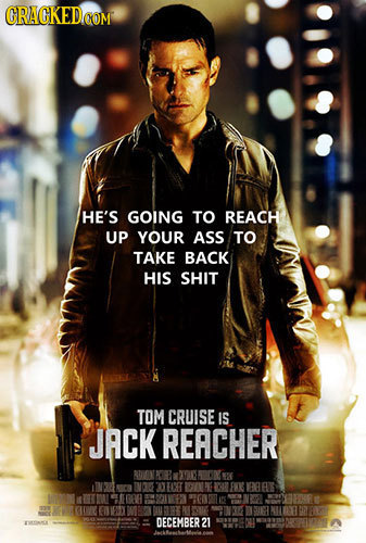 GRACKEDCOM HE'S GOING TO REACH UP YOUR ASS TO TAKE BACK HIS SHIT TOM CRUISE IS JACK REACHER ROIANLDE 1 EAE DECEMBER 21 JakeaMeis a