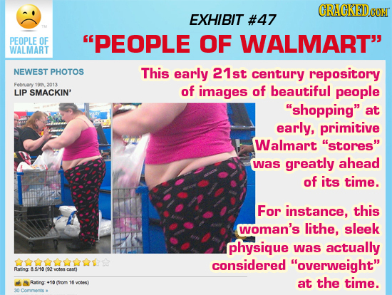 CRACKEDCO CON EXHIBIT #47 PEOPLE OF PEOPLE OF WALMART WALMART NEWEST PHOTOS This early 21st century repository February 199 2013 SMACKIN' of images