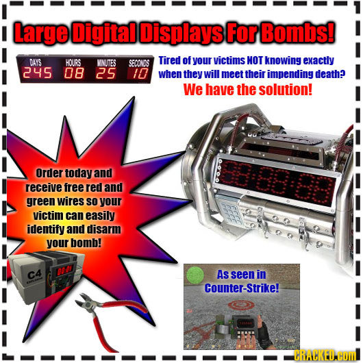 large Digital Displays For Bombs! DAYS HOURS MNUTES Tired SECONDS of your victims NOT knowing exactly 245 08 25 10 when they will meet their impending