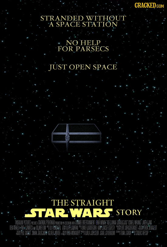 CRACKED STRANDED WITHOUT A SPACE STATION NO HELP FOR PARSECS JUST OPEN SPACE THE STRAIGHT STARWARS STORY TNVAN RDIRES PEPICA OACNOKBEANA ENTEREAINVEN
