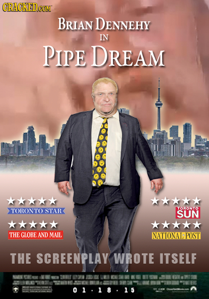 CRACKEDCO COMT BRIAN DENNEHY IN PIPE DREAM TORONTO TORONTO STAR SUN THE GLOBE AND MAIL NATIONAL POST THE SCREENPLAY WROTE ITSELF N 8 121 01.18.15