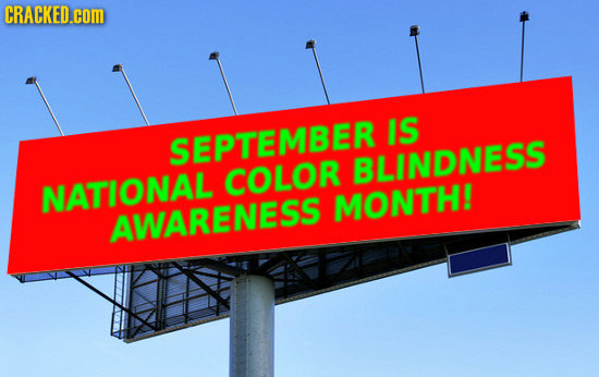 CRACKED.cOm IS SEPTEMBER BLINDNESS COLOR NATIONAL MONTH! AWARENESS