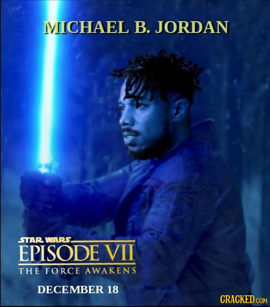 MICHAEL B. JORDAN STAR WARS EPISODE VIl THE FORCE AWAKENS DECEMBER 18 CRACKED COM