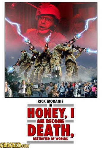 RICK MORANIS IN HONEY, AM BECOME DEATH, DESTROYER OF WORLDS GRACKEDOON