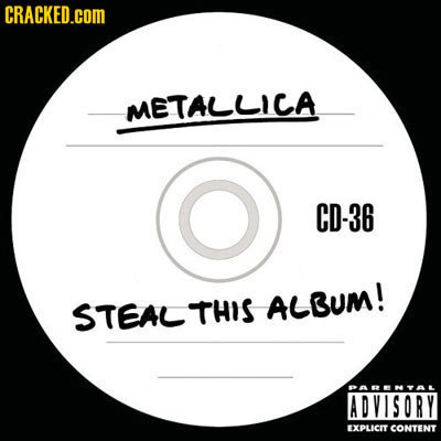 CRACKED.COM METALLICA CD-36 STEAL THIS ALBUM! PARNYAL ADVISORY EXPLICIT CONTENT