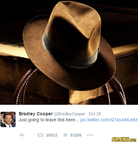Bradley Cooper @Bradley Cooper Oct 25 Just going to leave this here... pic.twitter.com/Q14y4XtUeM 29932 93299 CRACKEDCON