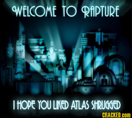 WWELCOME TO RAPTURE HOPE YOU LIKED ATLAS SHRUGGED CRACKED.COM