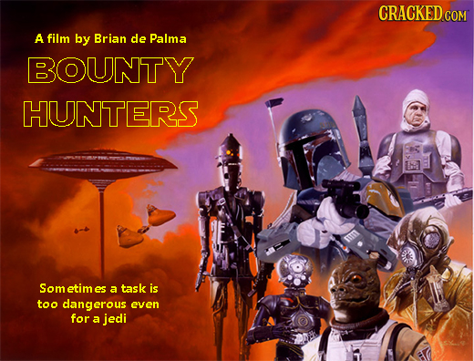 CRACKEDcom A film by Brian dle Palma BOUNTY HUNTERS Som etim es a task is too cangerous even for a jedi